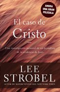 El Caso De Cristo (The Case For Christ) Paperback