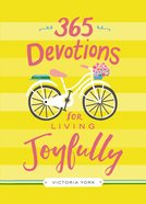 365 Devotions For Living Joyfully Hardback