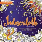 Indescribable (Adult Coloring Books Series)