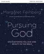 Pursuing God: Encountering His Love and Beauty in the Bible (Study Guide) Paperback