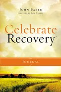 Journal: Celebrate Recovery (Celebrate Recovery Series) Hardback