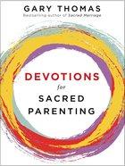 Devotions For Sacred Parenting Hardback