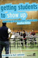 Getting Students to Show Up Paperback