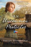 An Uncommon Protector (#02 in A Lone Star Hero's Love Series)
