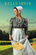 Beneath the Summer Sun (#01 in An Every Amish Season Novel Series) Paperback