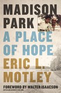 Madison Park: A Place of Hope Hardback