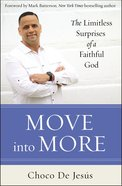 Move Into More: The Limitless Surprises of a Faithful God Paperback