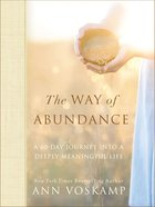 The Way of Abundance: A 60-Day Journey Into a Deeply Meaningful Life Hardback