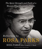 Reflections By Rosa Parks: The Quiet Strength and Faith of a Woman Who Changed a Nation Hardback