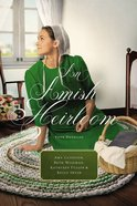An Amish Heirloom: A Legacy of Love, the Cedar Chest, the Treasured Book, a Midwife's Dream Paperback