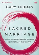 Sacred Marriage: What If God Designed Marriage to Make Us Holy More Than to Make Us Happy? (Dvd Study)