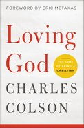 Loving God: The Cost of Being a Christian Paperback