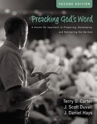Preaching God's Word: A Hands-On Approach to Preparing, Developing and Delivering the Sermon (Second Edition) Hardback
