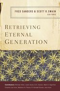 Retrieving Eternal Generation Paperback