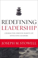 Redefining Leadership: Character-Driven Habits of Effective Leaders Paperback