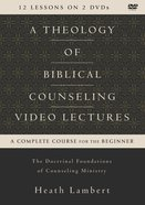 A Theology of Biblical Counseling: The Doctrinal Foundations of Counseling Minist (Video Lectures) DVD