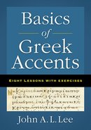 Basics of Greek Accents: Eight Lessons With Exercises Paperback