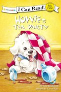 Howie's Tea Party (My First I Can Read! Series) Paperback