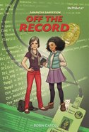 Off the Record (Faithgirlz! Samantha Sanderson Series)