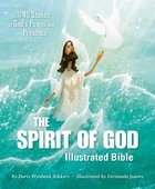 The Spirit of God Illustrated Bible: Over 40 Stories of God's Power and Presence Hardback