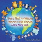 He's Got the Whole World in His Hands: A Sing-Along Book Board Book