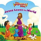 Jesus Loves the World (Beginner's Bible Series) Board Book