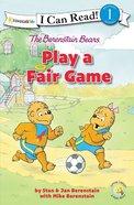 Play a Fair Game (I Can Read!1/berenstain Bears Series)