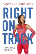 Right on Track: Run, Race, Believe