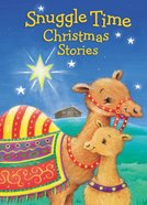 Snuggle Time Christmas Stories Board Book