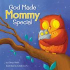 God Made Mommy Special Board Book