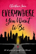 Everywhere You Want to Be: Not All Paths Are Meant to Be Followed Paperback