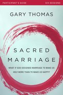 Sacred Marriage: What If God Designed Marriage to Make Us Holy More Than to Make Us Happy? (Participant's Guide With Dvd) Pack