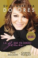 Su Nombre Era Dolores (Her Name Was Dolores) Paperback