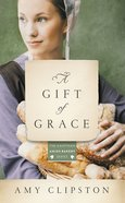 Gift of Grace, A: An Amish Novel (#01 in Kauffman Amish Bakery Series) Mass Market