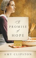 Promise of Hope, A: An Amish Novel (#02 in Kauffman Amish Bakery Series)