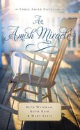 An Amish Miracle: Always Beautiful, Always His Providence, Always in My Heart Mass Market