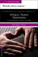 Sermones Actuales Sobre El Antiguo Y El Nuevo Testamento: 52 Mansajes Para Un Ano Paperback