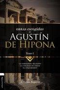 Lo Mejor De Agustin De Hipona 1: La Verdadera Religion. La Utilidad De Creer. El Enquiridion Paperback