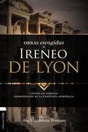 Lo Mejor De Ireneo De Lyon: Contra Las Herejias. Demostracion De La Ensenanza Apostolica Paperback