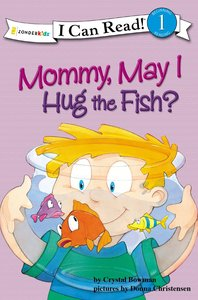 Mommy, May I Hug the Fish? (I Can Read!1 Series)