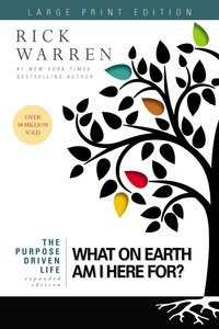 What on Earth Am I Here For? (Large Print) (The Purpose Driven Life Series)