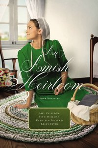 An Amish Heirloom: A Legacy of Love, the Cedar Chest, the Treasured Book, a Midwifes Dream