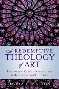 A Redemptive Theology of Art