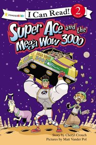 Super Ace and the Mega Wow 3000 (I Can Read Superhero Series)