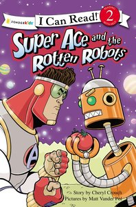 Super Ace and the Rotten Robot (I Can Read Superhero Series)