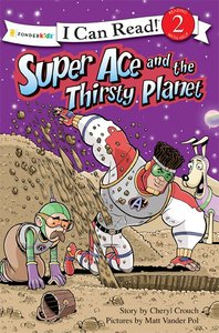 Super Ace and the Thirsty Planet (I Can Read Superhero Series)