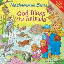 God Bless the Animals (The Berenstain Bears Series)