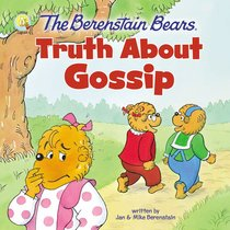 Truth About Gossip (The Berenstain Bears Series)