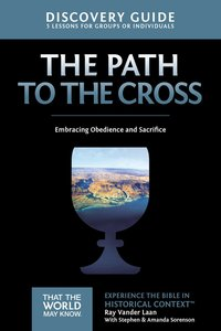 The Path to the Cross (Discovery Guide) (#11 in That The World May Know Series)