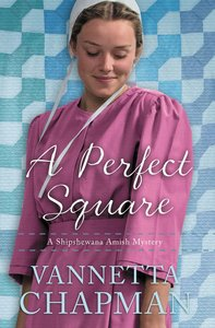 Perfect Square, A: An Amish Mystery (#02 in A Shipshewana Amish Mystery Series)